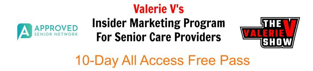 Valerie V's Insider Marketing Program For Senior Care Providers